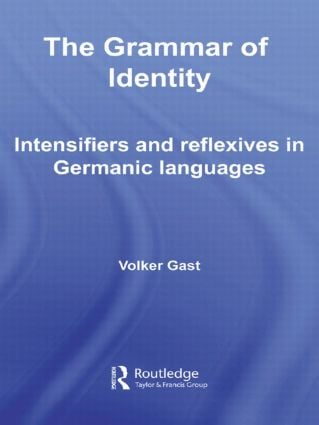 The Grammar of Identity: Intensifiers and Reflexives in Germanic Languages (Hardback) book cover