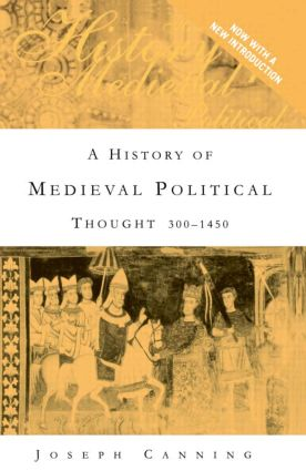 A History of Medieval Political Thought: 300–1450, 2nd Edition (Paperback) book cover