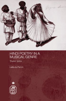 Hindi Poetry in a Musical Genre: Thumri Lyrics, 1st Edition (Hardback) book cover