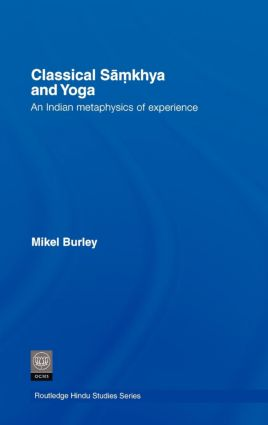 Classical Samkhya and Yoga: An Indian Metaphysics of Experience (Hardback) book cover
