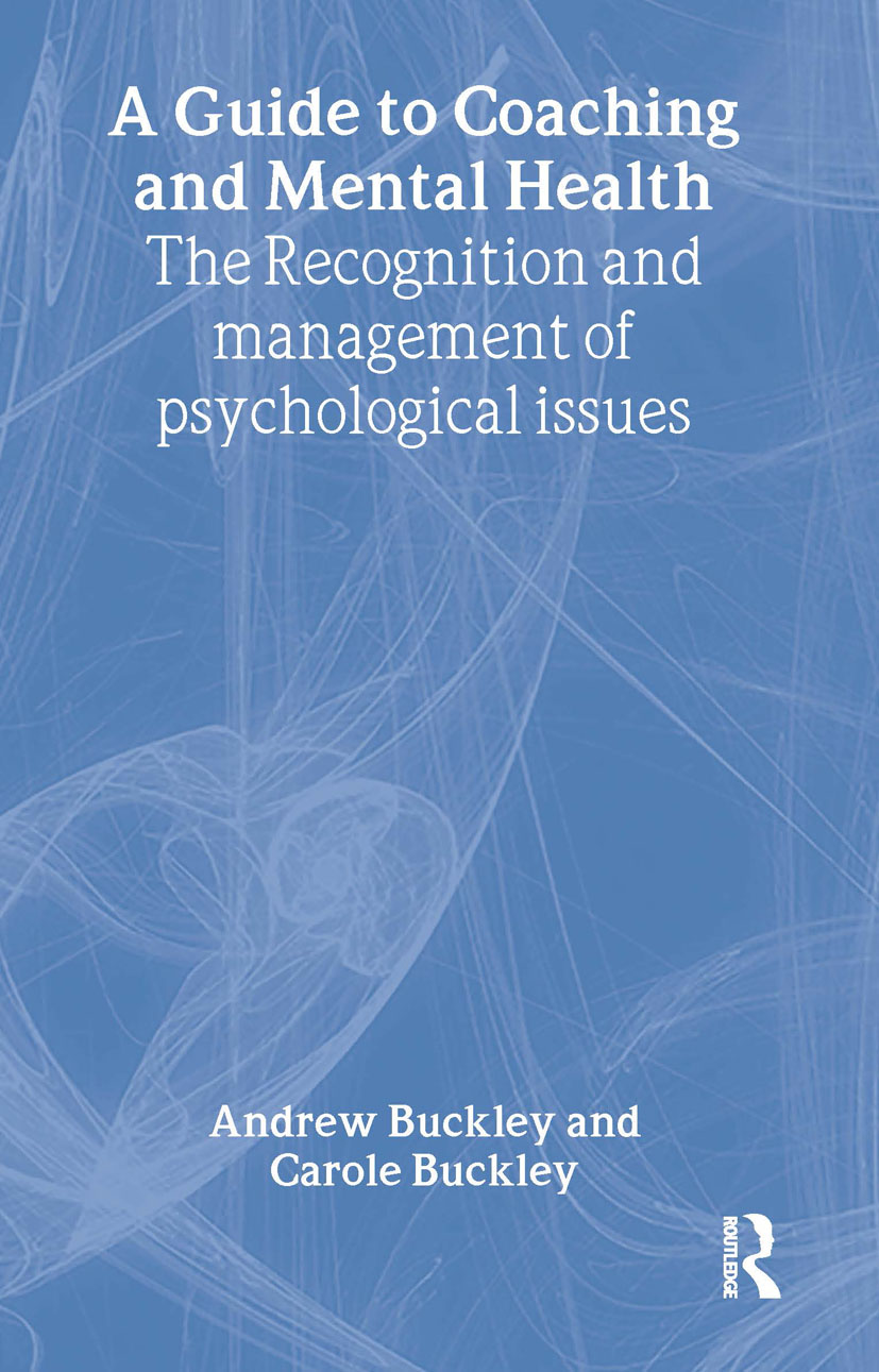 A Guide to Coaching and Mental Health: The Recognition and Management of Psychological Issues book cover