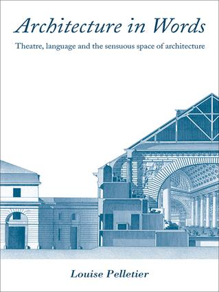 Architecture in Words: Theatre, Language and the Sensuous Space of Architecture, 1st Edition (Hardback) book cover