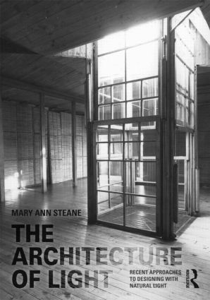 The Architecture of Light: Recent Approaches to Designing with Natural Light (Paperback) book cover