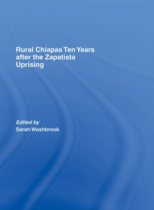 Rural Chiapas Ten Years after the Zapatista Uprising: 1st Edition (Paperback) book cover