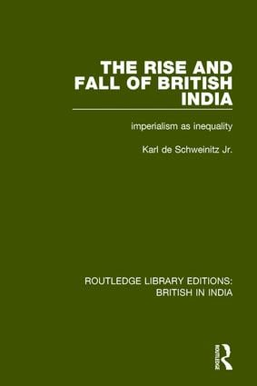 The Rise and Fall of British India: Imperialism as Inequality (Hardback) book cover
