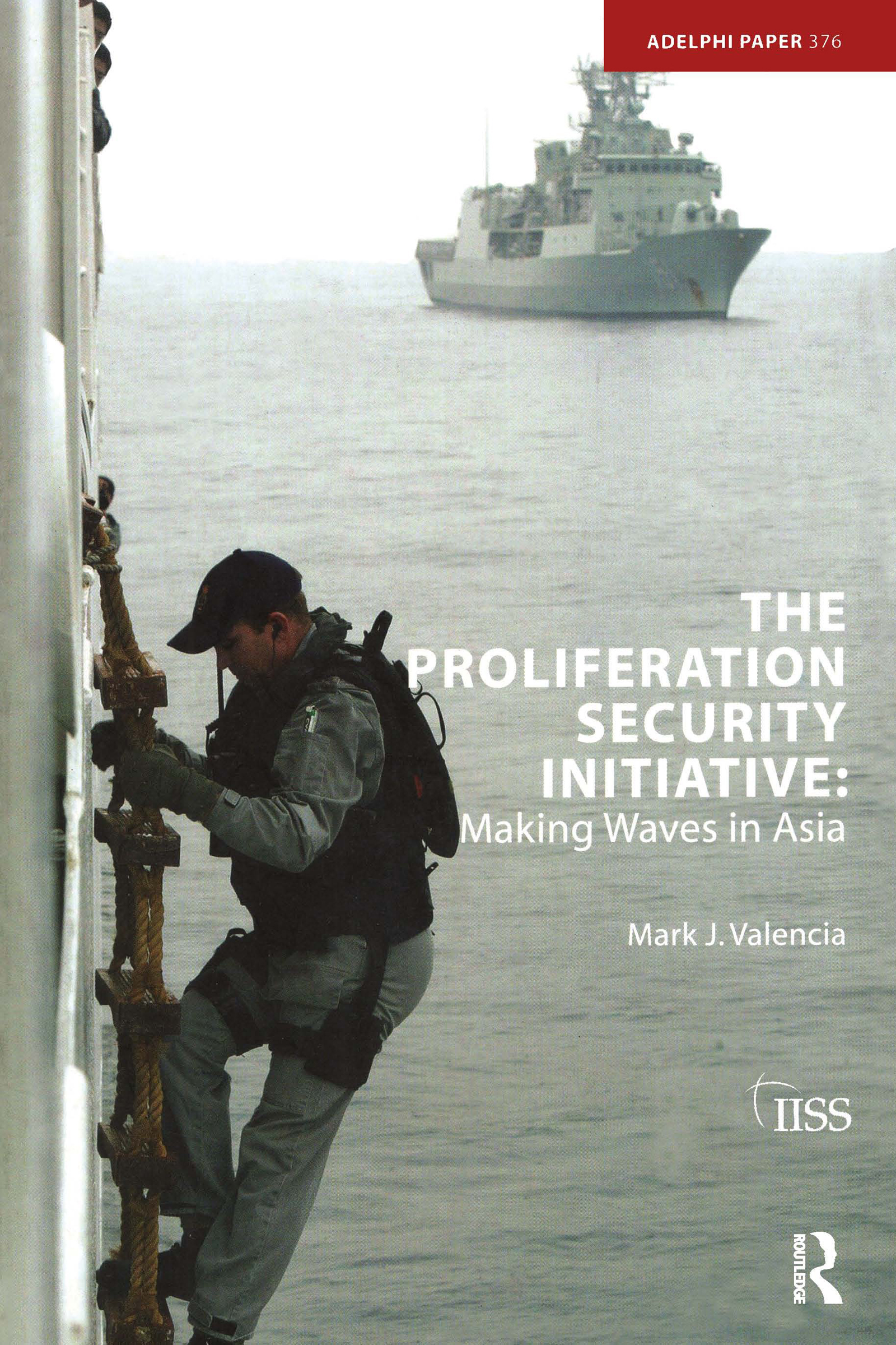 The Proliferation Security Initiative: Making Waves in Asia, 1st Edition (Paperback) book cover