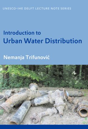 Introduction to Urban Water Distribution: Unesco-IHE Lecture Note Series book cover