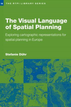 The Visual Language of Spatial Planning: Exploring Cartographic Representations for Spatial Planning in Europe book cover