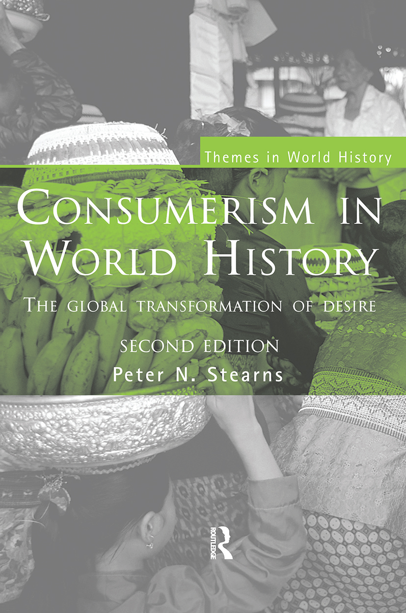 Consumerism in World History: The Global Transformation of Desire, 2nd Edition (Paperback) book cover