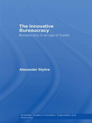 The Innovative Bureaucracy: Bureaucracy in an Age of Fluidity book cover