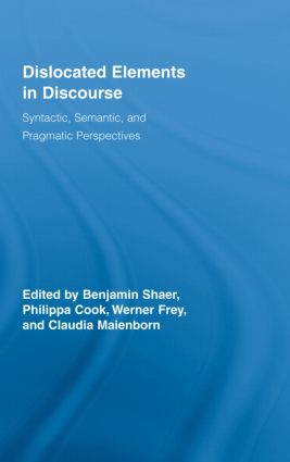 Dislocated Elements in Discourse: Syntactic, Semantic, and Pragmatic Perspectives book cover