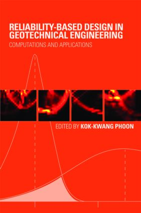Reliability-Based Design in Geotechnical Engineering: Computations and Applications, 1st Edition (Hardback) book cover