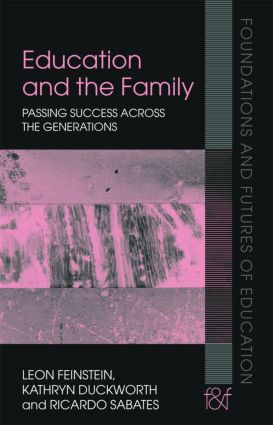 Education and the Family: Passing Success Across the Generations, 1st Edition (Paperback) book cover