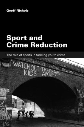 Sport and Crime Reduction: The Role of Sports in Tackling Youth Crime book cover