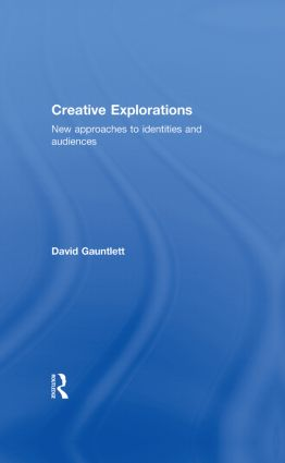 Creative Explorations: New Approaches to Identities and Audiences, 1st Edition (Hardback) book cover