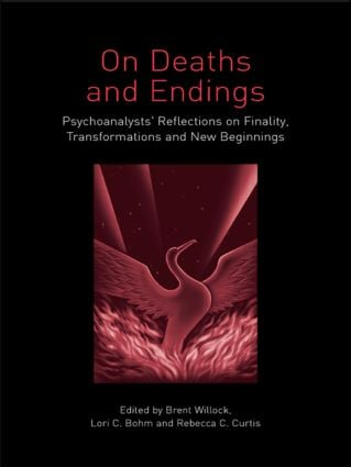 On Deaths and Endings: Psychoanalysts' Reflections on Finality, Transformations and New Beginnings, 1st Edition (Paperback) book cover
