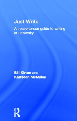 Just Write: An Easy-to-Use Guide to Writing at University, 1st Edition (Hardback) book cover