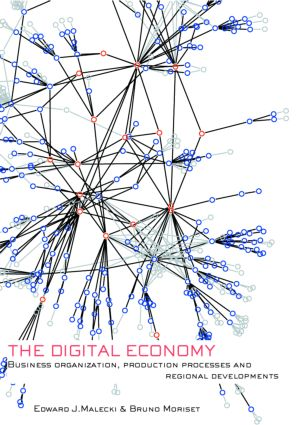 The Digital Economy: Business Organization, Production Processes and Regional Developments, 1st Edition (Paperback) book cover