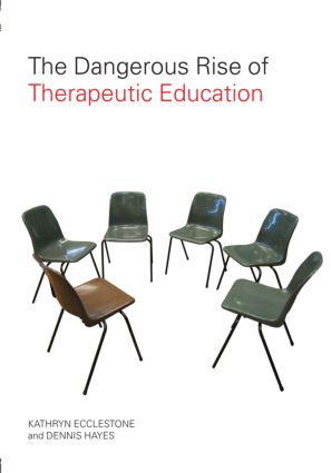 The Dangerous Rise of Therapeutic Education (Paperback) book cover