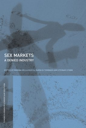 Sex Markets: A Denied Industry, 1st Edition (Hardback) book cover