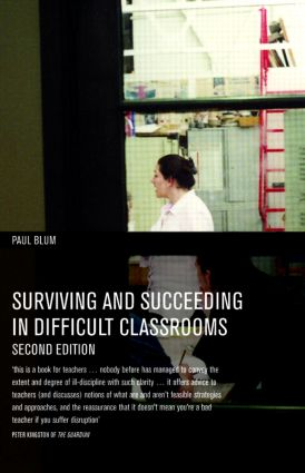 Surviving and Succeeding in Difficult Classrooms: 2nd Edition (Paperback) book cover
