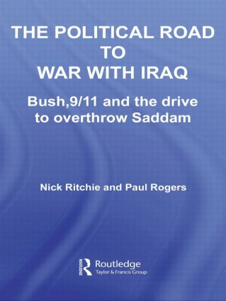 The Political Road to War with Iraq: Bush, 9/11 and the Drive to Overthrow Saddam, 1st Edition (Hardback) book cover
