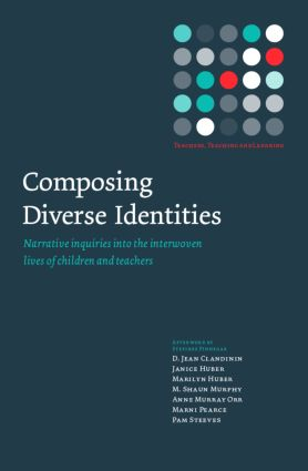 Composing Diverse Identities: Narrative Inquiries into the Interwoven Lives of Children and Teachers, 1st Edition (Paperback) book cover