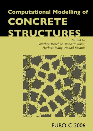 Computational Modelling of Concrete Structures: Proceedings of the EURO-C 2006 Conference, Mayrhofen, Austria, 27-30 March 2006, 1st Edition (Hardback) book cover