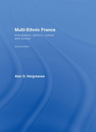 Multi-Ethnic France: Immigration, Politics, Culture and Society, 2nd Edition (Hardback) book cover