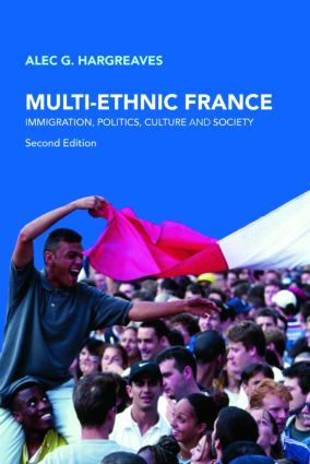 Multi-Ethnic France: Immigration, Politics, Culture and Society, 2nd Edition (Paperback) book cover