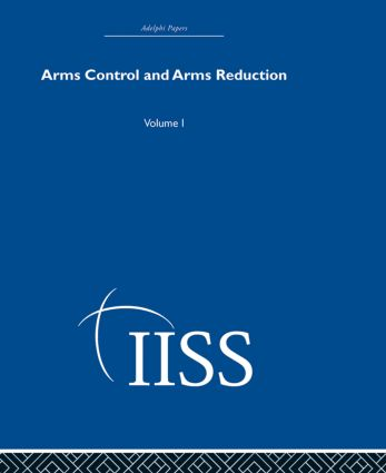 Arms Control and Arms Reduction: Volume 1 (Hardback) book cover