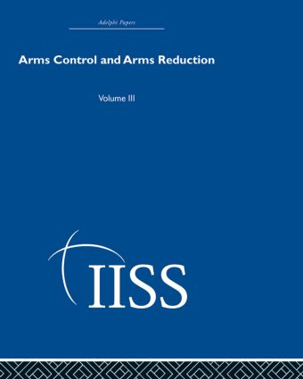 Arms Control and Arms Reduction: Volume 3, 1st Edition (Hardback) book cover