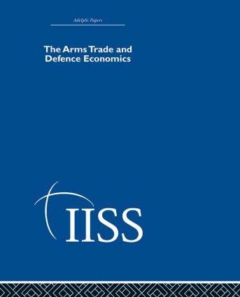The Arms Trade & Defence Economics (Hardback) book cover