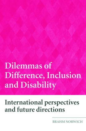 Dilemmas of Difference, Inclusion and Disability: International Perspectives and Future Directions, 1st Edition (Paperback) book cover