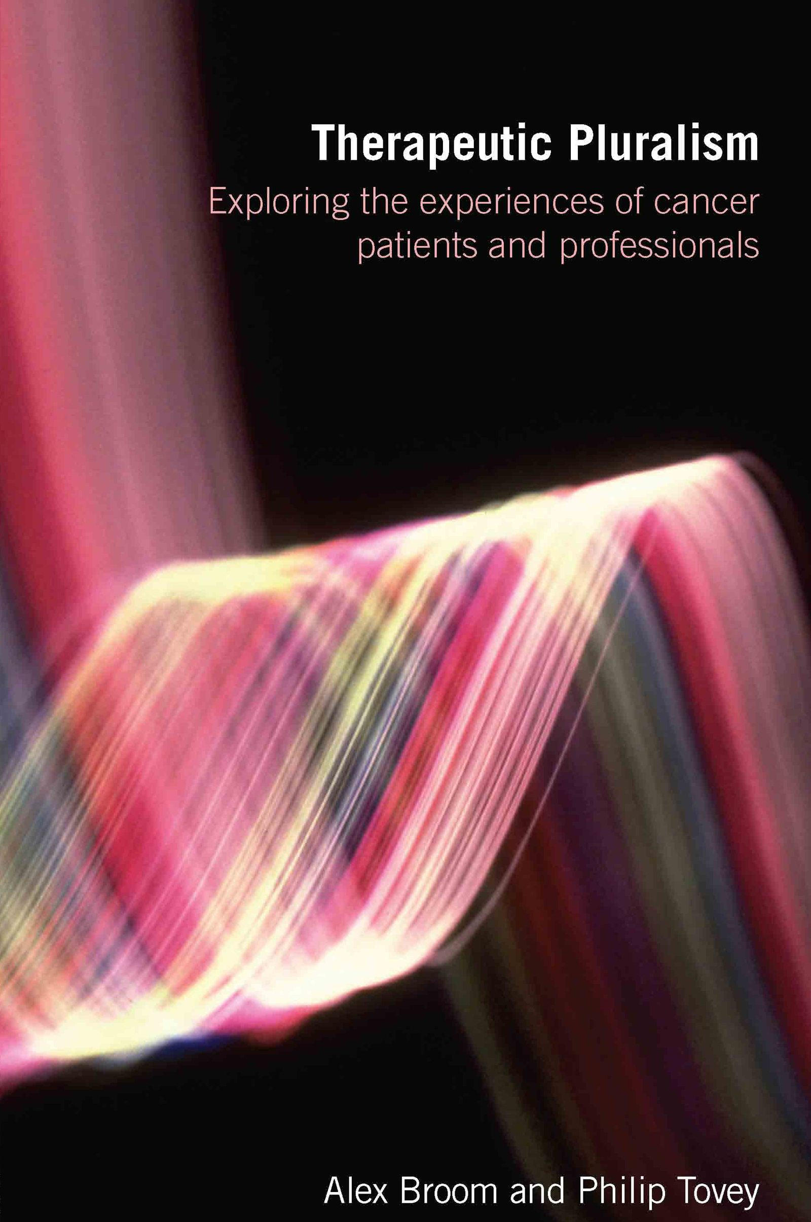 Therapeutic Pluralism: Exploring the Experiences of Cancer Patients and Professionals, 1st Edition (Paperback) book cover