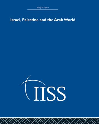 Israel, Palestine and the Arab World: 1st Edition (Hardback) book cover
