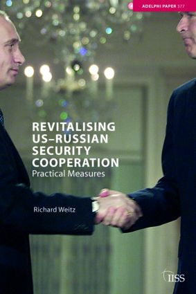 Revitalising US-Russian Security Cooperation: Practical Measures, 1st Edition (Paperback) book cover