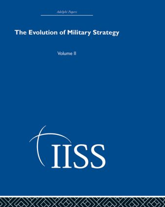 The Evolution of Military Strategy: Volume 2 book cover