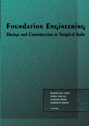 Foundation Engineering: Design and Construction in Tropical Soils, 1st Edition (Hardback) book cover