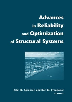 Advances in Reliability and Optimization of Structural Systems: Proceedings 12th IFIP Working Conference on Reliability and Optimization of Structural Systems, Aalborg, Denmark, 22-25 May, 2005, 1st Edition (Hardback) book cover