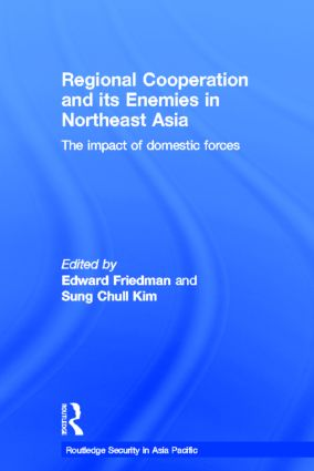 Regional Co-operation and Its Enemies in Northeast Asia: The Impact of Domestic Forces, 1st Edition (Hardback) book cover