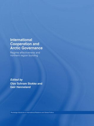 International Cooperation and Arctic Governance: Regime Effectiveness and Northern Region Building (Hardback) book cover