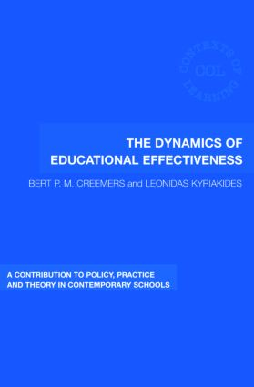 The Dynamics of Educational Effectiveness: A Contribution to Policy, Practice and Theory in Contemporary Schools, 1st Edition (Paperback) book cover