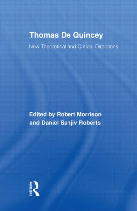 Thomas De Quincey: New Theoretical and Critical Directions (Hardback) book cover