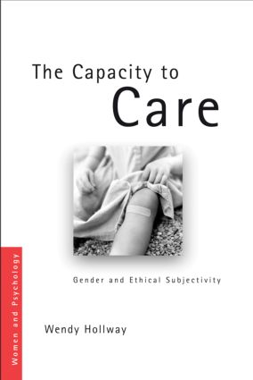 The Capacity to Care: Gender and Ethical Subjectivity (Paperback) book cover