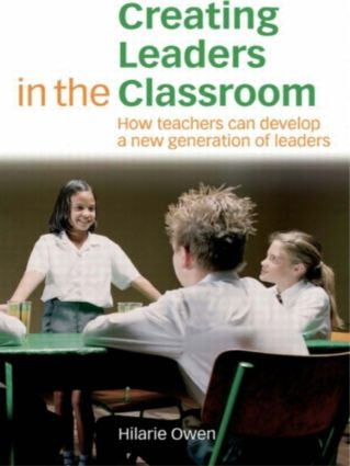 Creating Leaders in the Classroom: How Teachers Can Develop a New Generation of Leaders (Paperback) book cover