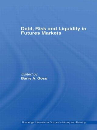 Debt, Risk and Liquidity in Futures Markets (Hardback) book cover