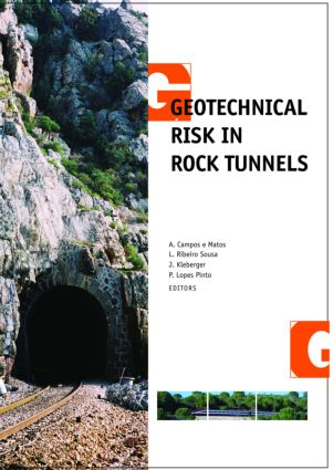 Geotechnical Risk in Rock Tunnels: Selected Papers from a Course on Geotechnical Risk in Rock Tunnels, Aveiro, Portugal, 16–17 April 2004, 1st Edition (Hardback) book cover