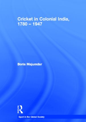 Cricket in Colonial India 1780 – 1947 book cover