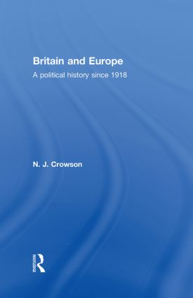 Britain and Europe: A Political History Since 1918, 1st Edition (Hardback) book cover